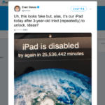iPad「48年間、使用できません。」米3歳児がiPadのパスワードを間違えまくる→半世紀も使用不能になる事案が発生。Apple「ふ、復元して…」